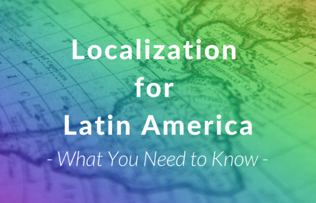 Localization for Latin America – What You Should Know